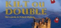 """Kilt ou double"""